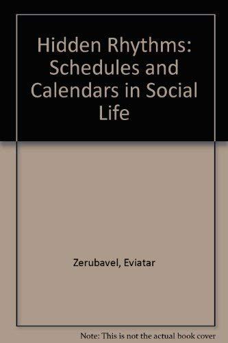 9780226981628: Hidden Rhythms: Schedules and Calendars in Social Life