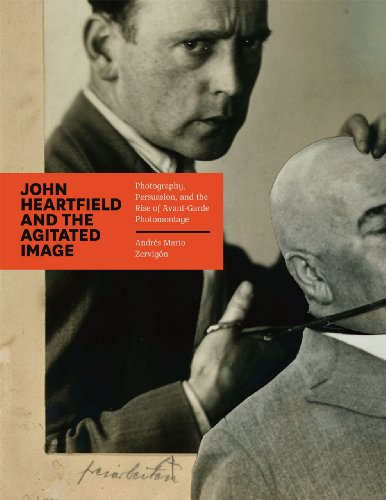 9780226981772: John Heartfield and the Agitated Image: Photography, Persuasion, and the Rise of Avant-Garde Photomontage
