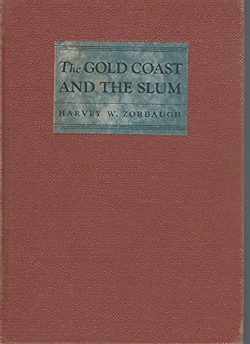9780226989204: Gold Coast and the Slum: Sociological Study of Chicago's Near North Side