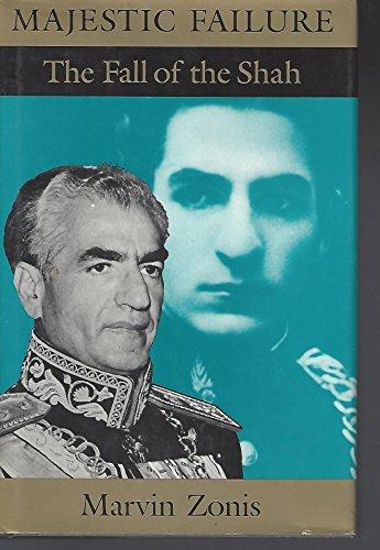 9780226989280: Majestic Failure: The Fall of the Shah