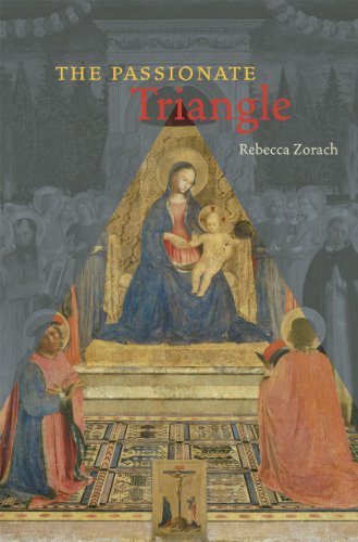 The Passionate Triangle (Hardback): Rebecca Zorach