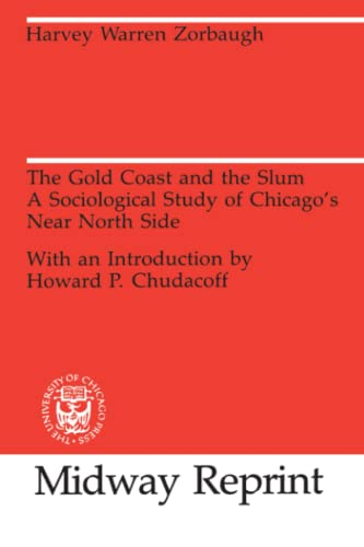 9780226989457: The Gold Coast and the Slum: A Sociological Study of Chicago's Near North Side (University of Chicago Sociological Series)