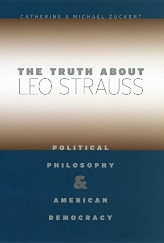 9780226993324: TRUTH ABT LEO STRAUSS: Political Philosophy and American Democracy