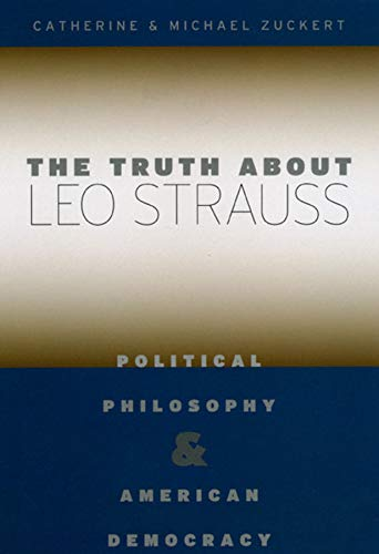 9780226993331: The Truth about Leo Strauss: Political Philosophy and American Democracy