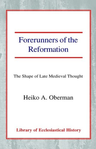 9780227170458: Forerunners of the Reformation: The Shape of Late Medieval Thought (Library of Ecclesiastical History)