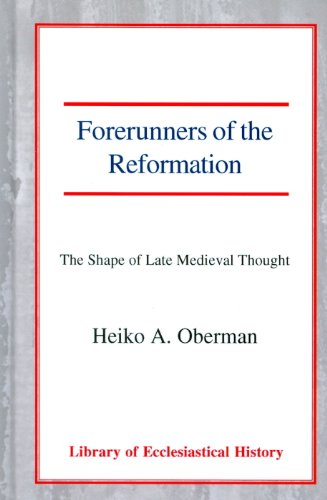 9780227170465: Forerunners of the Reformation: The Shape of Late Medieval Thought (Library of Ecclesiastical History)