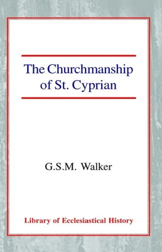 9780227171622: The Churchmanship of St Cyprian (Library of Ecclesiastical History)