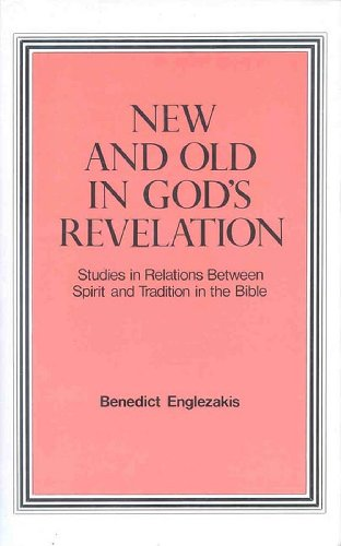 9780227171950: New and Old in God's Revelation: Studies in Relations Between Spirit and Tradition in the Bible