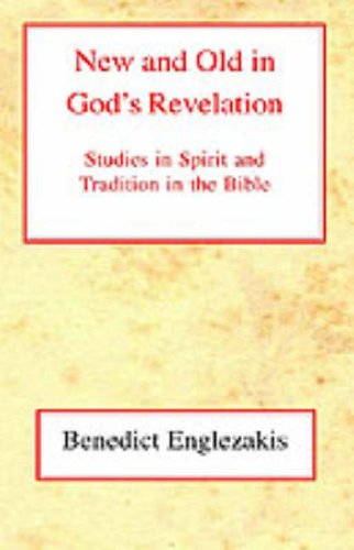 9780227171967: New and Old in God's Revelation: Studies in Relations Between Spirit and Tradition in the Bible
