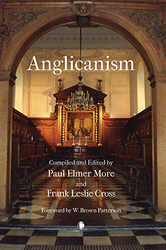 Anglicanism: The Thought and Practice of the Church of England: More, Paul E., Cross, Malcolm