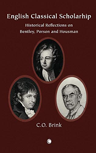 9780227172995: The English Classical Scholarship: Historical Reflections on Bentley, Porson and Housman