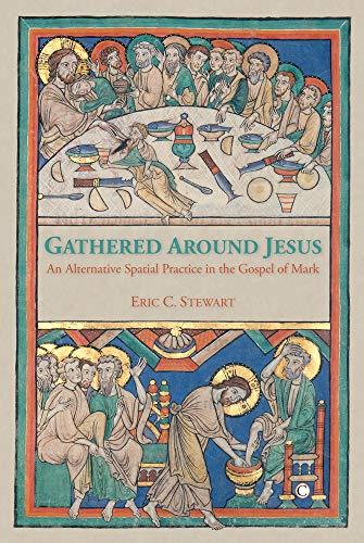 9780227173176: Gathered Around Jesus: An Alternative Spatial Practice in the Gospel of Mark