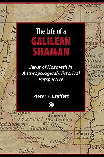 9780227173206: Life of a Galilean Shaman: Jesus of Nazareth in Anthropological-Historical Perspective
