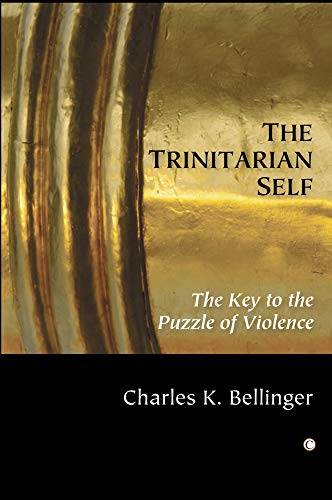 9780227173336: The Trinitarian Self: The Key to the Puzzle of Violence