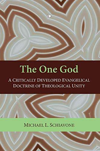 9780227173626: The One God: A Critically Developed Evangelical Doctrine of Trinitarian Unity