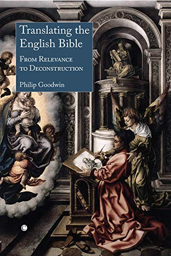 9780227173916: Translating the English Bible: From Relevance to Deconstruction