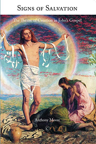 9780227174159: Signs of Salvation: The Theme of Creation in John's Gospel