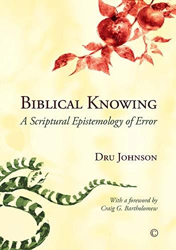 9780227174388: Biblical Knowing: A Scriptural Epistemology of Error