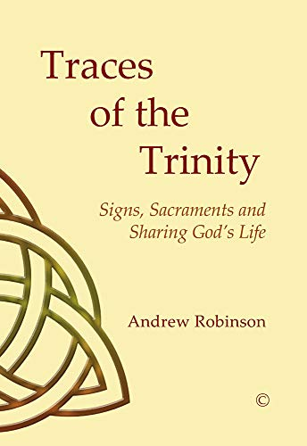 9780227174432: Traces of the Trinity: Signs, Sacraments and Sharing God's Life