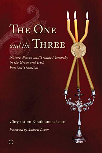 9780227175149: The One and the Three: Nature, Person and Triadic Monarchy in the Greek and Irish Patristic Tradition