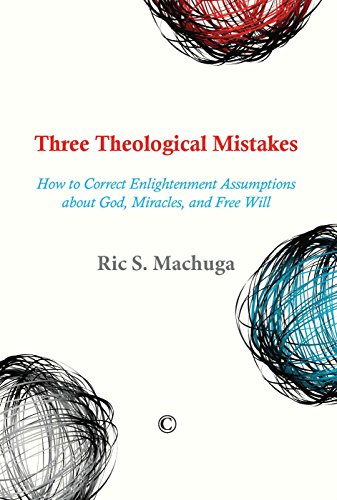 9780227175286: Three Theological Mistakes: How to Correct Enlightenment Assumptions about God, Miracles, and Free Will