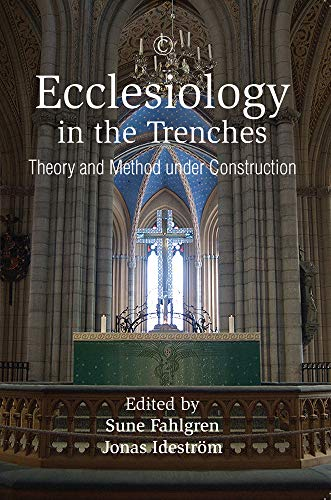 9780227175774: Ecclesiology in the Trenches: Theory and Method Under Construction