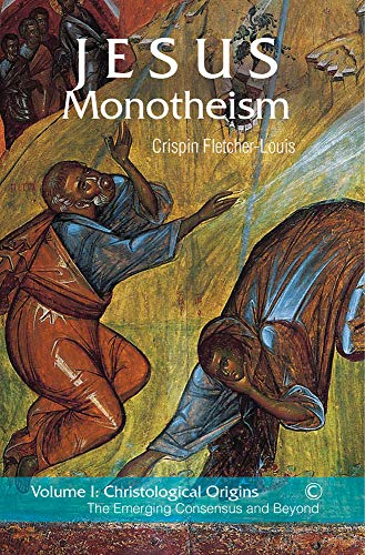 9780227175781: Jesus Monotheism: Volume One - Christological Origins: The Emerging Consensus and Beyond