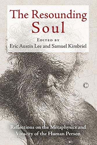 9780227175989: The Resounding Soul: Reflections on the Metaphysics and Vivacity of the Human Person
