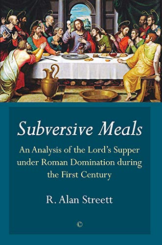 9780227176153: Subversive Meals: An Analysis of the Lord's Supper under Roman Domination during the First Century