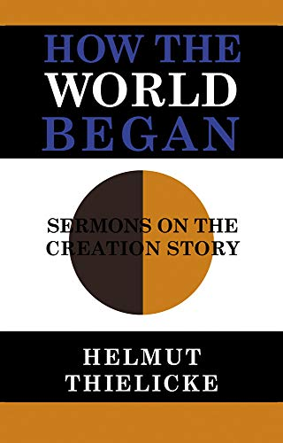 9780227674840: How the World Began: Sermons on the Creation Story