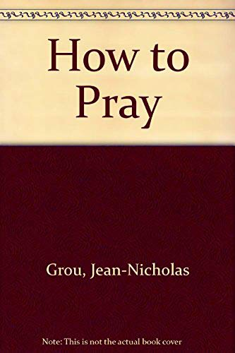 9780227674857: How to Pray