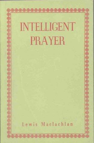 Intelligent Prayer: MacLachlan, Lewis
