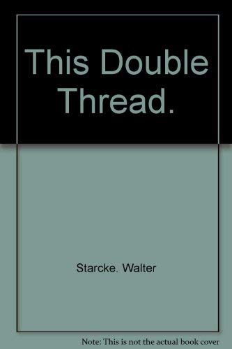 9780227677377: This Double Thread.
