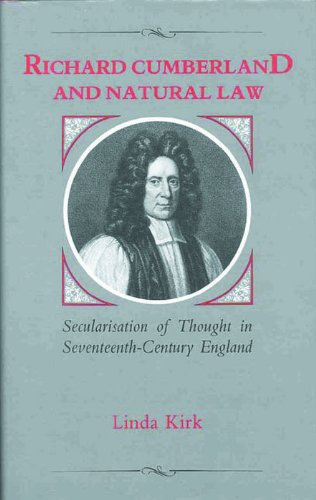 Richard Cumberland and natural law : secularisation of thought in seventeenth-century England.: ...