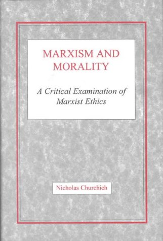 9780227679296: Marxism and Morality: A Critical Examination of Marxist Ethics