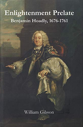 9780227679784: Enlightenment Prelate: Benjamin Hoadly, 1676-1761