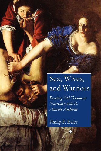 9780227679913: Sex, Wives, and Warriors: Reading Old Testament Narrative with Its Ancient Audience