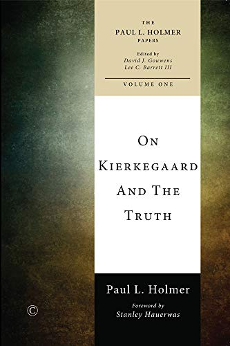9780227680049: On Kierkegaard and the Truth (Paul L. Homer Papers)