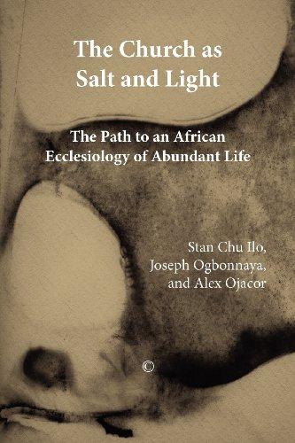 The Church as Salt and Light: Path to an African Ecclesiology of Abundant Life