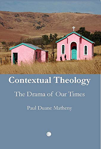 9780227680124: Contextual Theology: The Drama of Our Times