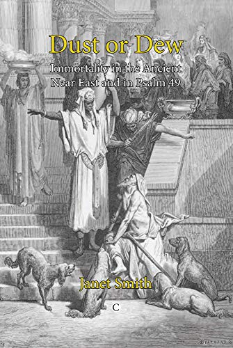 9780227680216: Dust or Dew: Immortality in the Ancient Near East and in Psalm 49
