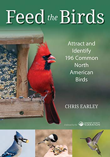 Book Cover: Feed the Birds: Attract and Identify 196 Common North American Birds