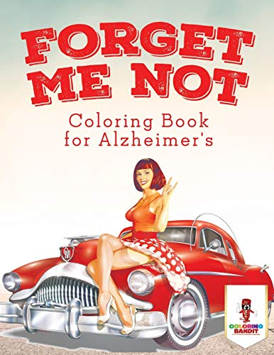 Forget Me Not : Coloring Book for Alzheimer's