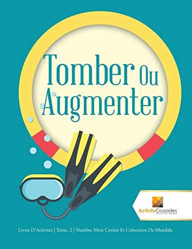 9780228224822: Tomber Ou Augmenter : Livres D'Activités | Tome. 2 | Numbre Mots Croisés Et Coloration De Mandala