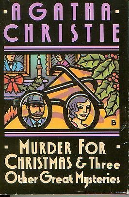 Murder for Christmas & Three Other Great Mysteries: Christie, Agatha
