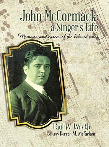 9780228811305: John McCormack: a Singer's Life: Memoirs and career of the beloved tenor