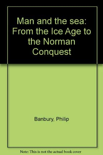 Man and the Sea: From the Ice: Phillip Banbury