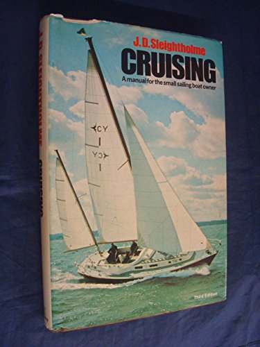 9780229115914: Cruising: A manual for the small sailing boat owner