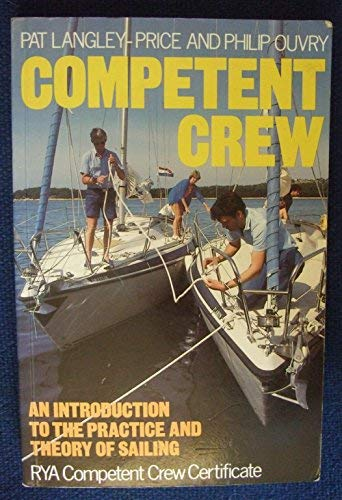 COMPETENT CREW. An Introduction to the Practice and Theory of Sailing.