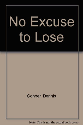 No Excuse to Lose (9780229118212) by Dennis Conner; John Rousmaniere
